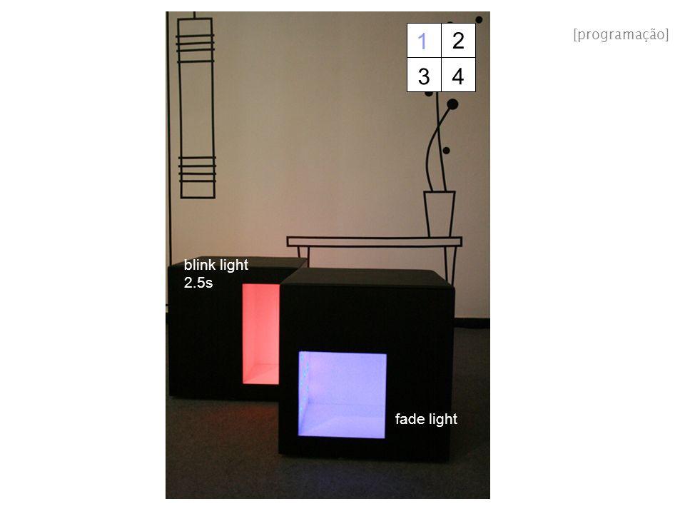 1 2 [programação] 3 4 blink light 2.5s fade light